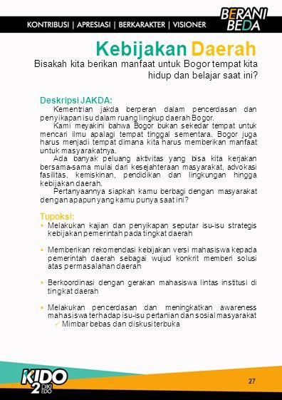 Kebijakan Daerah Bisakah kita berikan manfaat untuk Bogor tempat kita hidup dan belajar saat ini Deskripsi JAKDA: