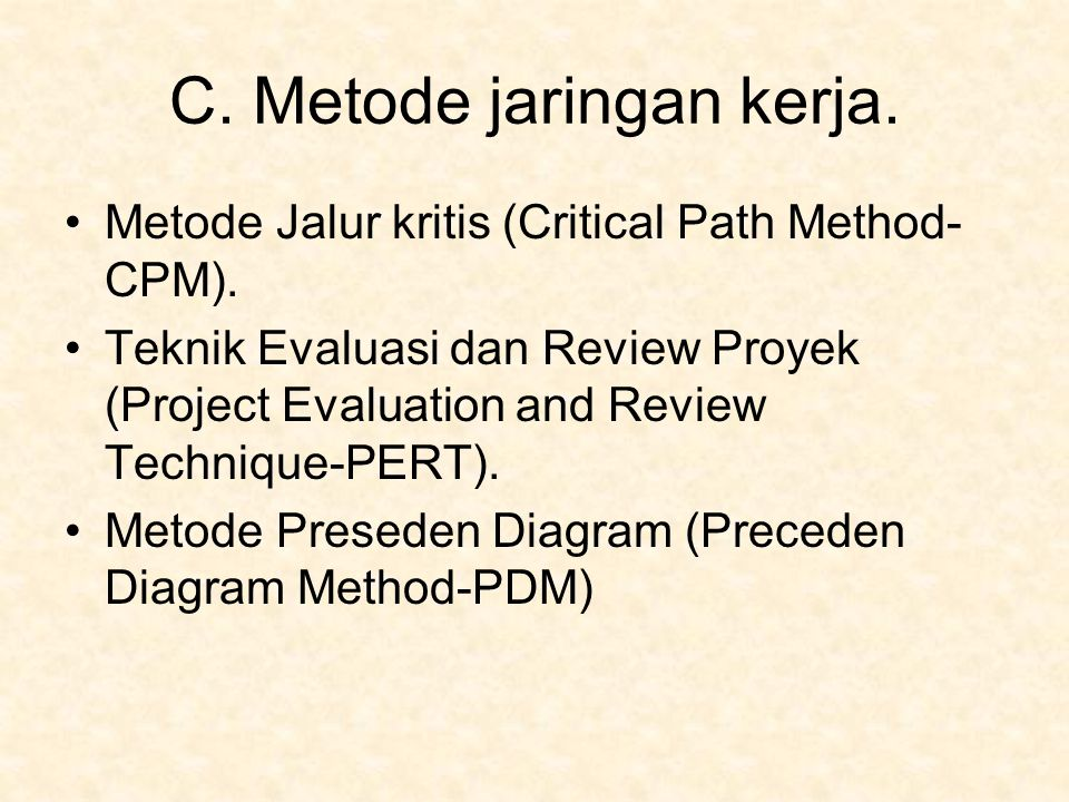 C. Metode jaringan kerja.