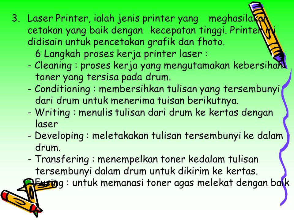3. Laser Printer, ialah jenis printer yang