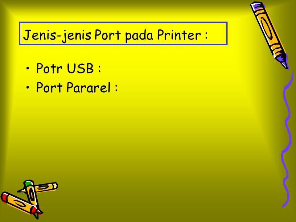 Jenis-jenis Port pada Printer :