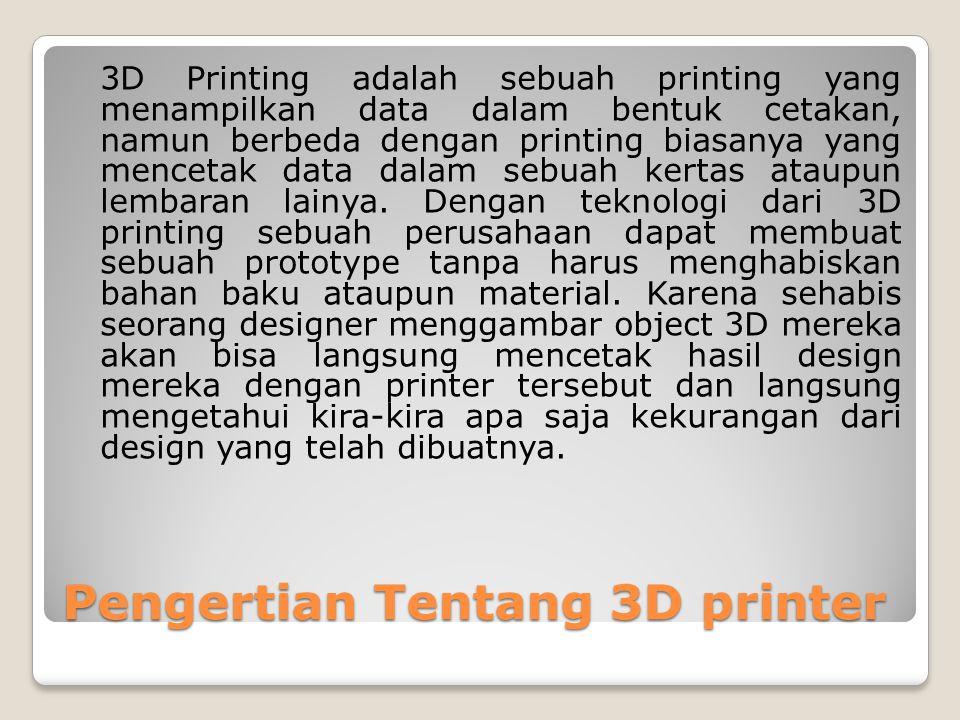Pengertian Tentang 3D printer