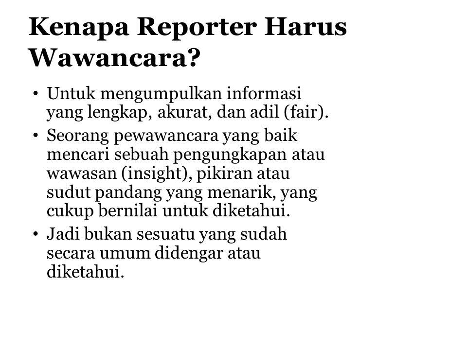 Kenapa Reporter Harus Wawancara