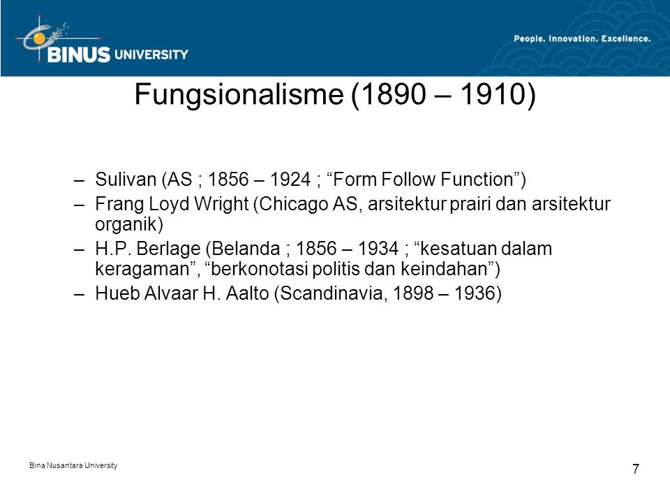 Fungsionalisme (1890 – 1910) Sulivan (AS ; 1856 – 1924 ; Form Follow Function )