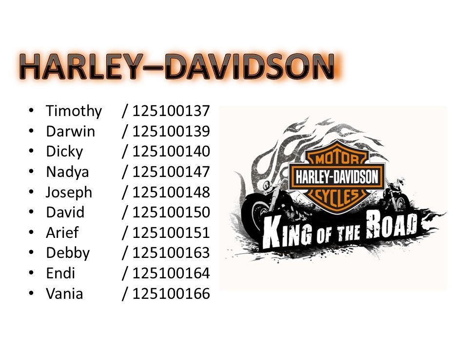 HARLEY–DAVIDSON Timothy / 125100137 Darwin / 125100139