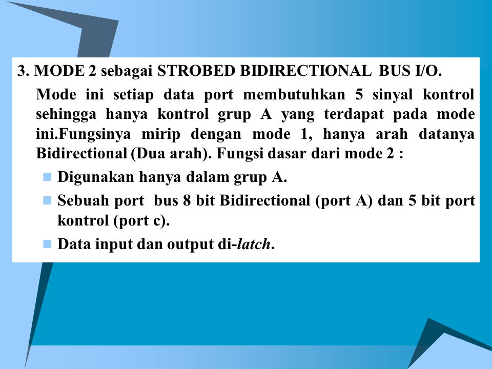 3. MODE 2 sebagai STROBED BIDIRECTIONAL BUS I/O.