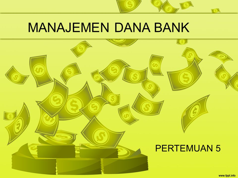 MANAJEMEN DANA BANK PERTEMUAN 5