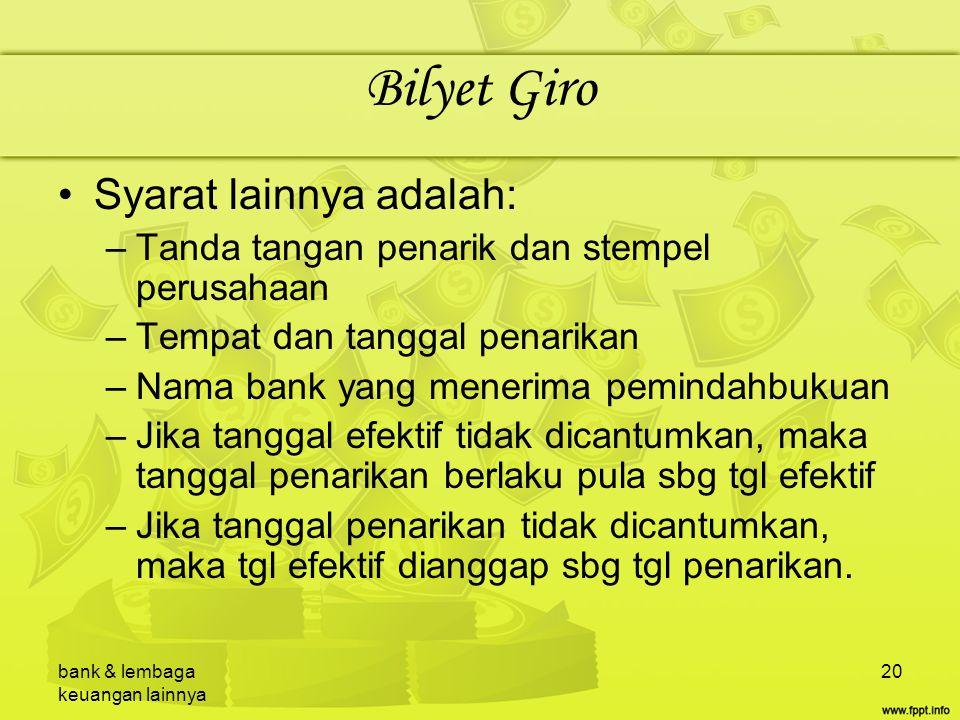 Bilyet Giro Syarat lainnya adalah: