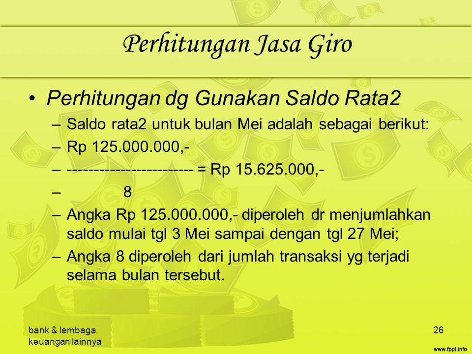 Perhitungan Jasa Giro Perhitungan dg Gunakan Saldo Rata2