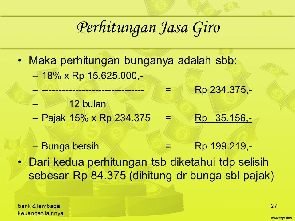 Perhitungan Jasa Giro Maka perhitungan bunganya adalah sbb: