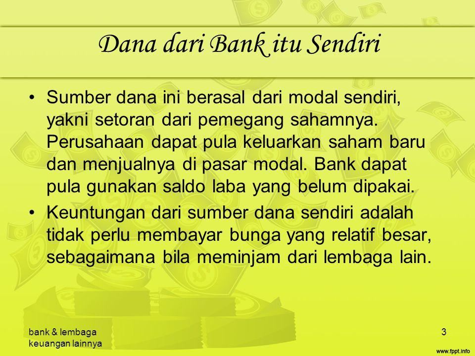 Dana dari Bank itu Sendiri