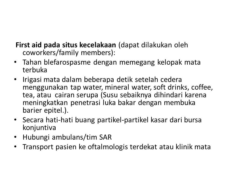 First aid pada situs kecelakaan (dapat dilakukan oleh coworkers/family members):