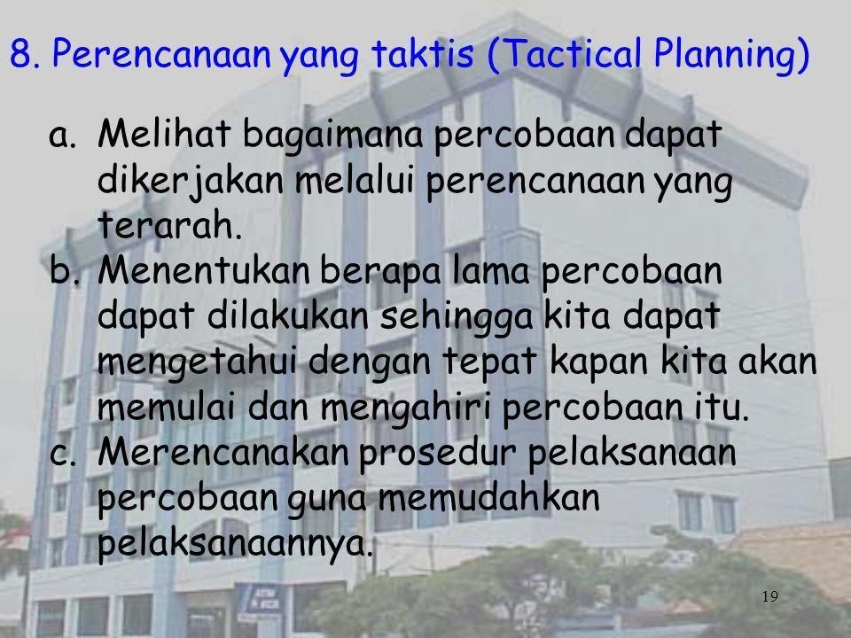 8. Perencanaan yang taktis (Tactical Planning)