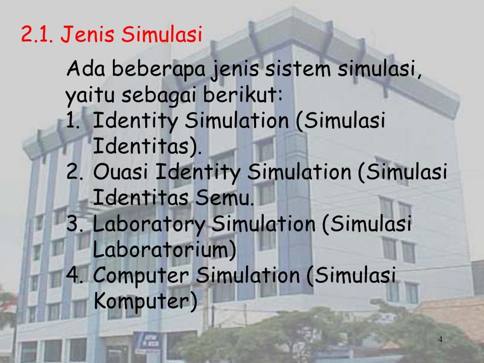 2.1. Jenis Simulasi Ada beberapa jenis sistem simulasi, yaitu sebagai berikut: Identity Simulation (Simulasi Identitas).