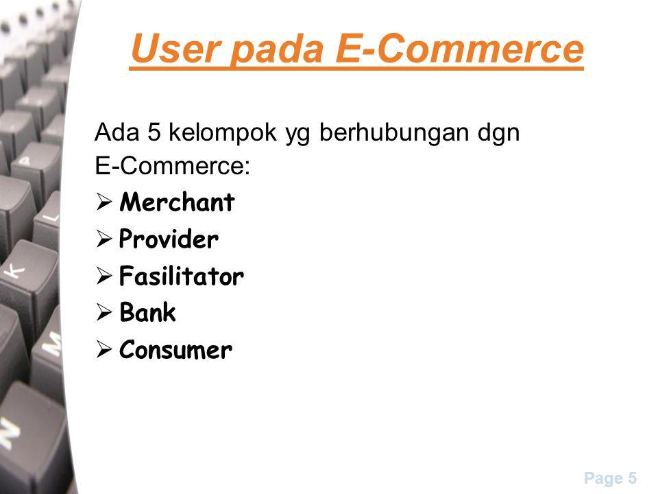 User pada E-Commerce Ada 5 kelompok yg berhubungan dgn E-Commerce: