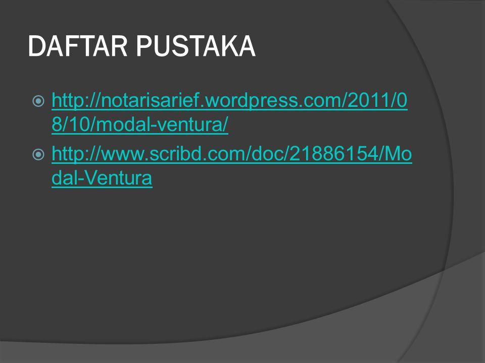 DAFTAR PUSTAKA http://notarisarief.wordpress.com/2011/08/10/modal-ventura/ http://www.scribd.com/doc/21886154/Modal-Ventura.