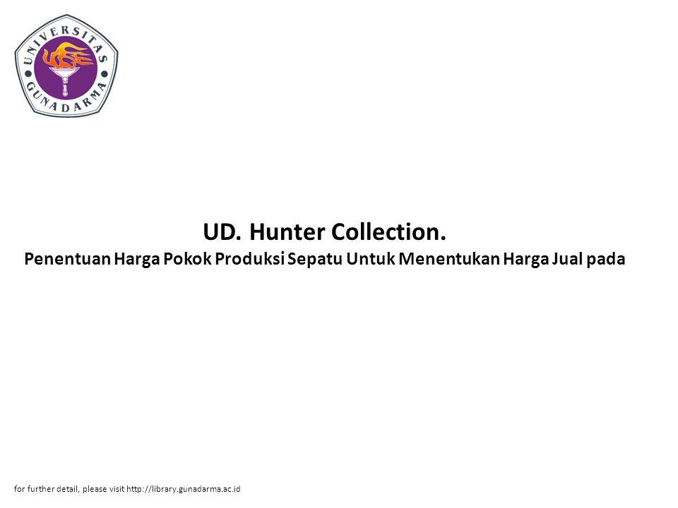 UD. Hunter Collection. Penentuan Harga Pokok Produksi Sepatu Untuk Menentukan Harga Jual pada
