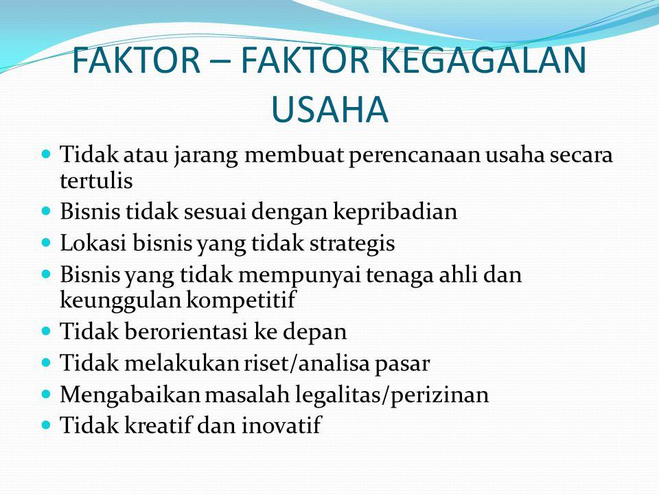 FAKTOR – FAKTOR KEGAGALAN USAHA