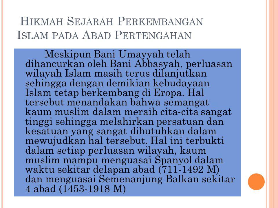 Hikmah Sejarah Perkembangan Islam pada Abad Pertengahan