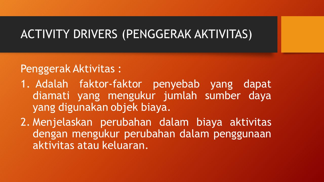 ACTIVITY DRIVERS (PENGGERAK AKTIVITAS)