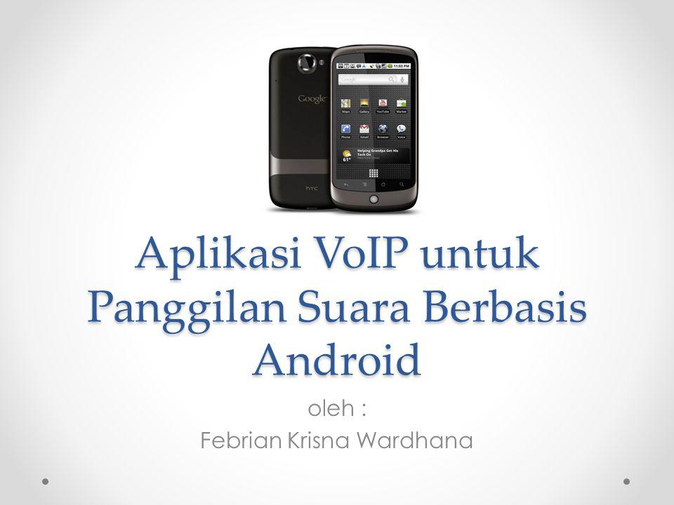 Aplikasi VoIP untuk Panggilan Suara Berbasis Android
