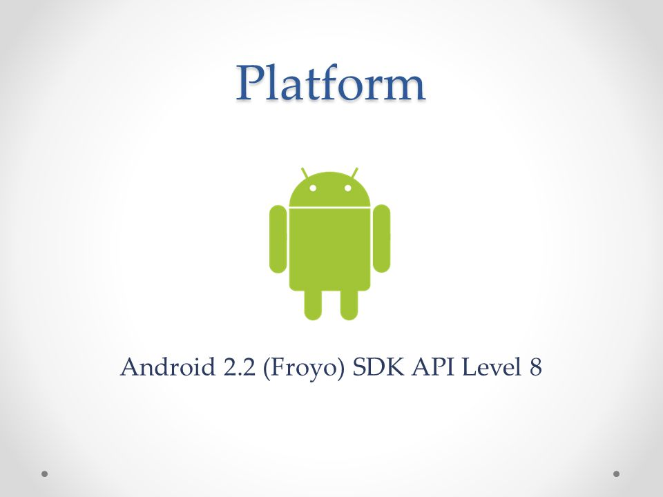 Android 2.2 (Froyo) SDK API Level 8