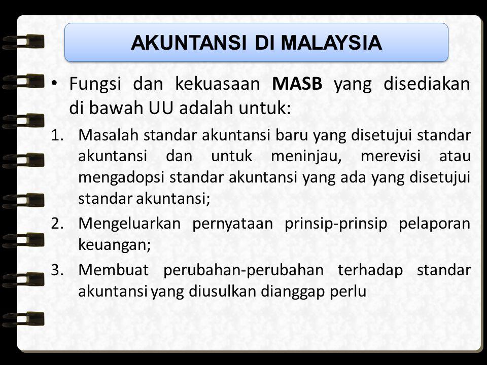 Fungsi dan kekuasaan MASB yang disediakan di bawah UU adalah untuk: