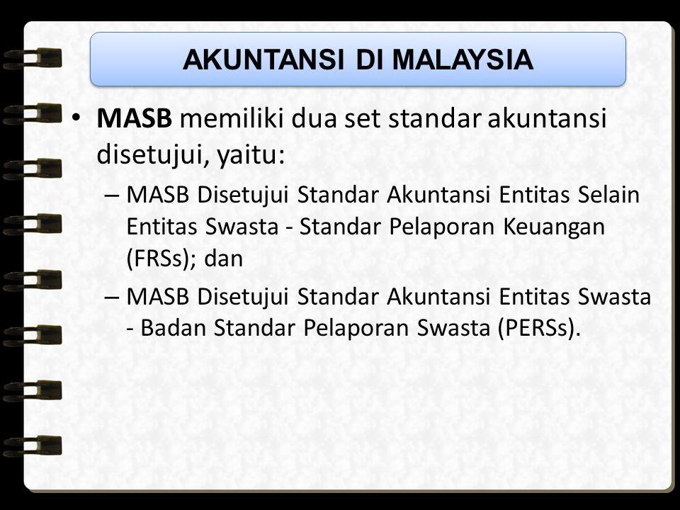 MASB memiliki dua set standar akuntansi disetujui, yaitu:
