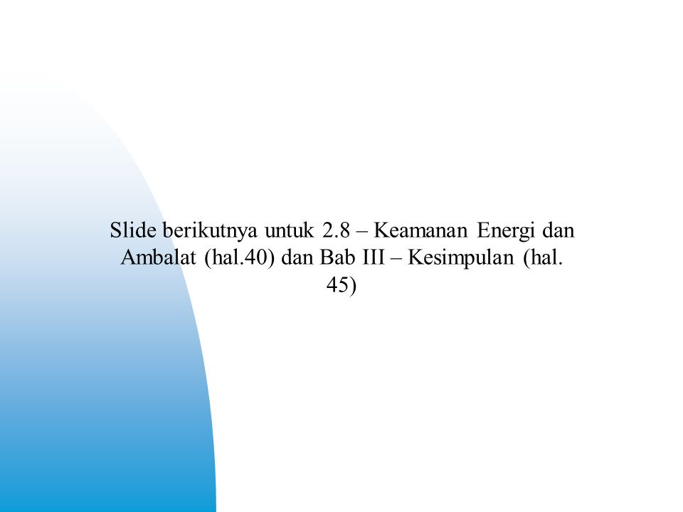 Slide berikutnya untuk 2. 8 – Keamanan Energi dan Ambalat (hal