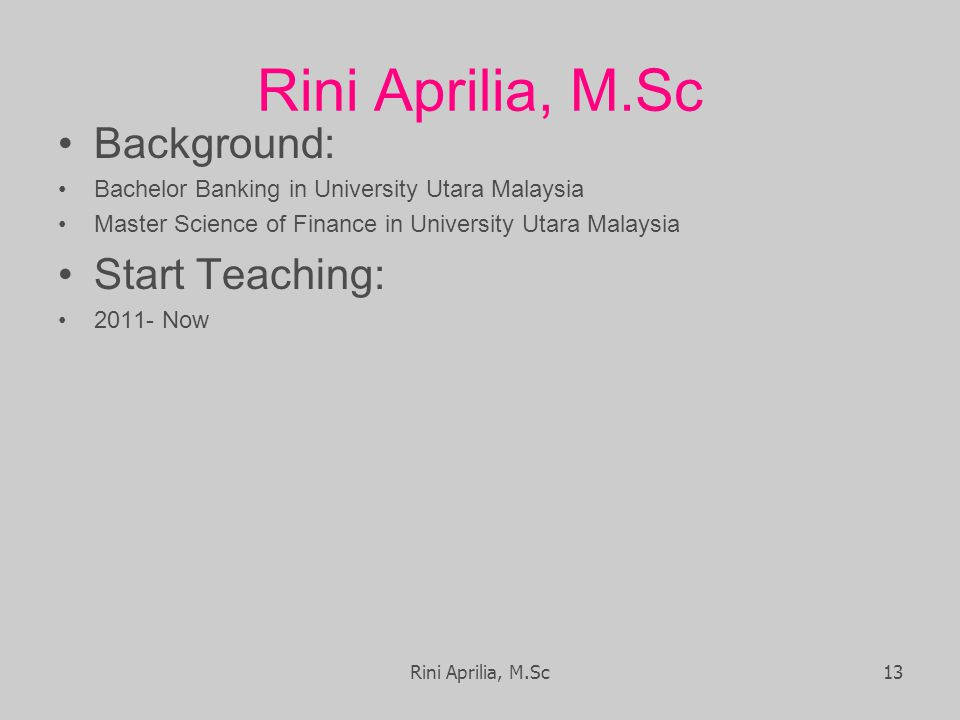 Rini Aprilia, M.Sc Background: Start Teaching: