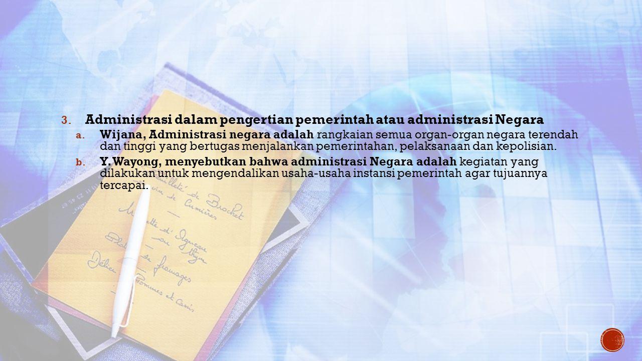 Administrasi dalam pengertian pemerintah atau administrasi Negara