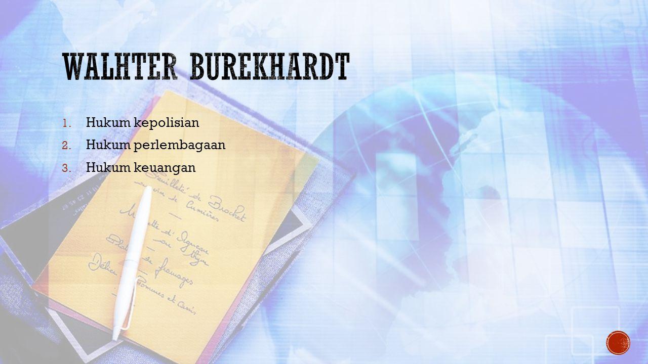 Walhter burekhardt Hukum kepolisian Hukum perlembagaan Hukum keuangan