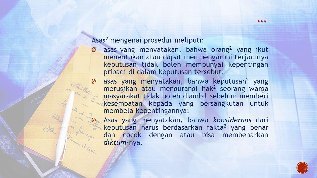 … Asas2 mengenai prosedur meliputi: