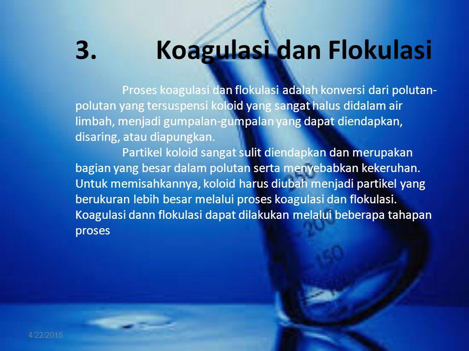 3. Koagulasi dan Flokulasi