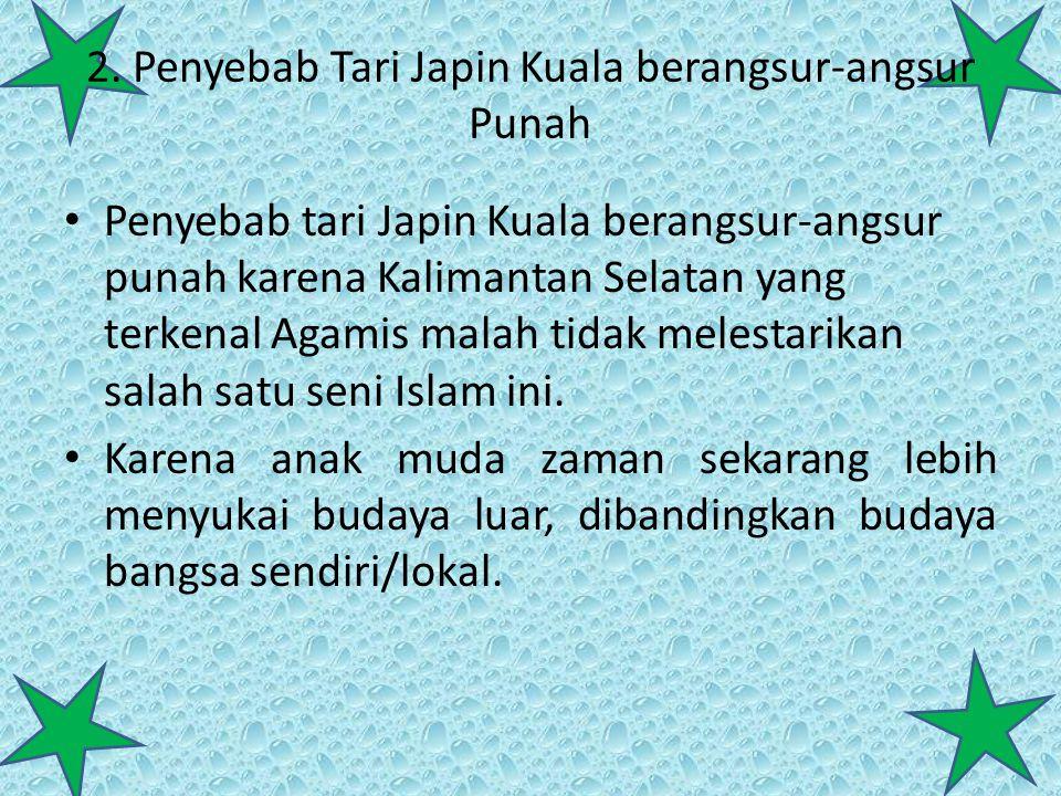 2. Penyebab Tari Japin Kuala berangsur-angsur Punah