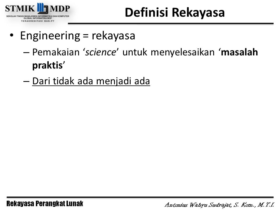 Definisi Rekayasa Engineering = rekayasa