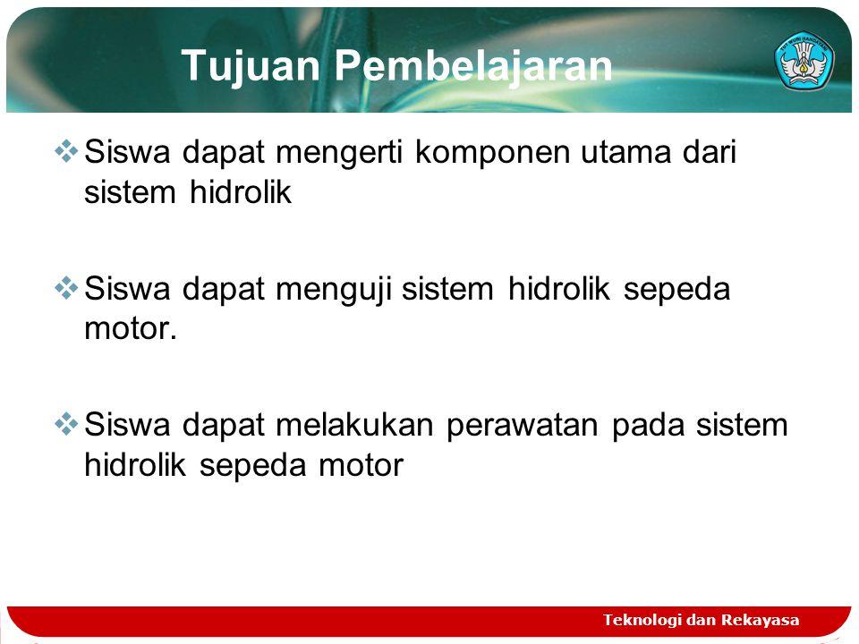 Tujuan Pembelajaran Siswa dapat mengerti komponen utama dari sistem hidrolik. Siswa dapat menguji sistem hidrolik sepeda motor.