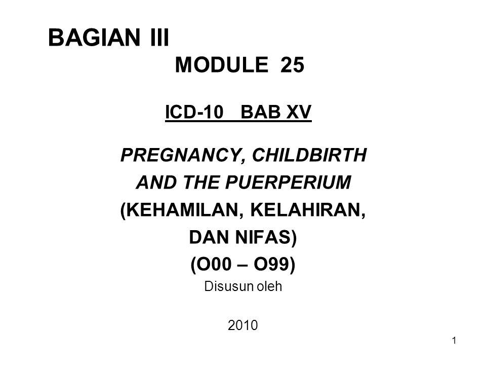 BAGIAN III MODULE 25 ICD-10 BAB XV