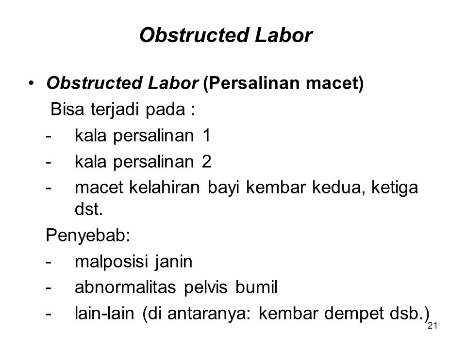 Obstructed Labor Obstructed Labor (Persalinan macet)
