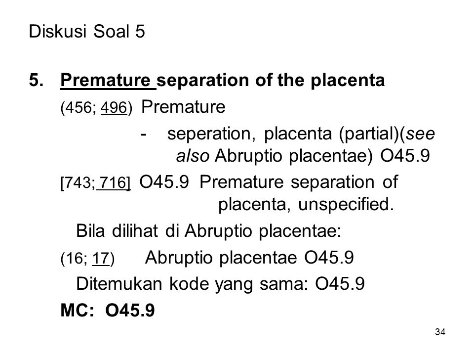 Premature separation of the placenta (456; 496) Premature