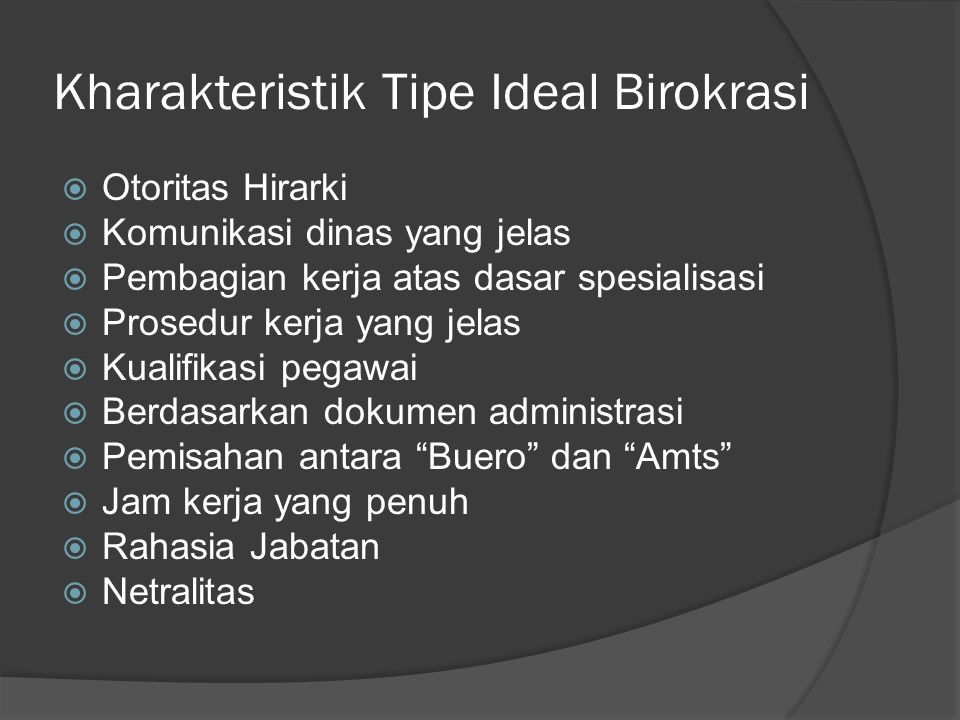 Kharakteristik Tipe Ideal Birokrasi