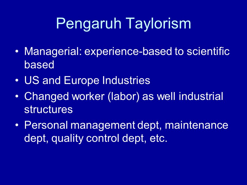Pengaruh Taylorism Managerial: experience-based to scientific based