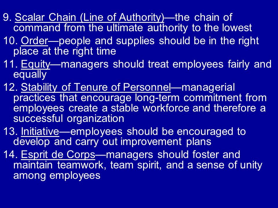 9. Scalar Chain (Line of Authority)—the chain of command from the ultimate authority to the lowest
