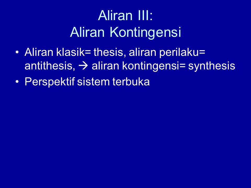 Aliran III: Aliran Kontingensi