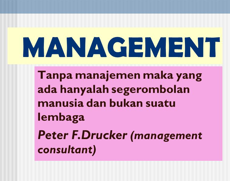 MANAGEMENT Peter F.Drucker (management consultant)
