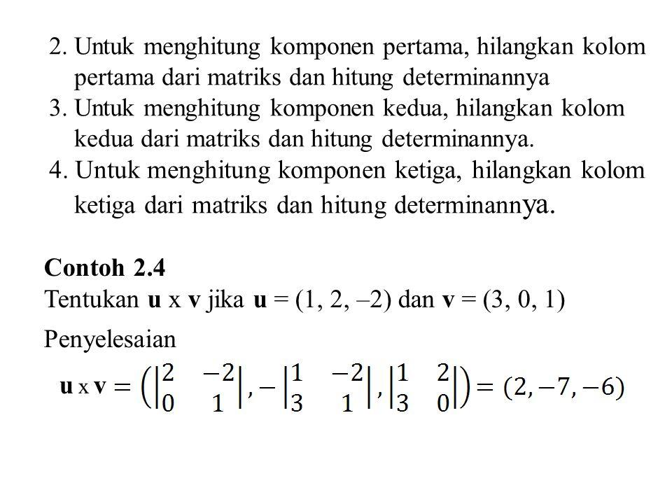 Tentukan u x v jika u = (1, 2, –2) dan v = (3, 0, 1) Penyelesaian