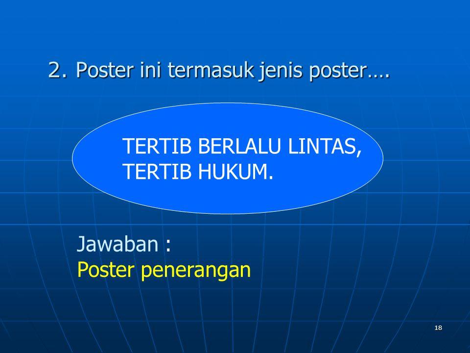 2. Poster ini termasuk jenis poster….