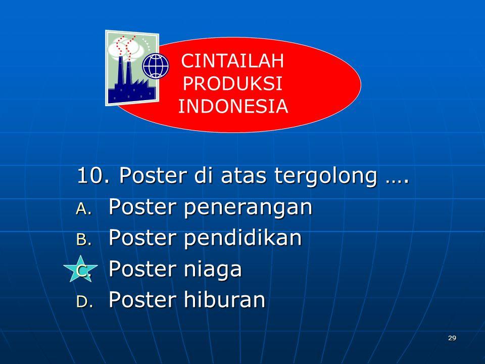 10. Poster di atas tergolong …. Poster penerangan Poster pendidikan