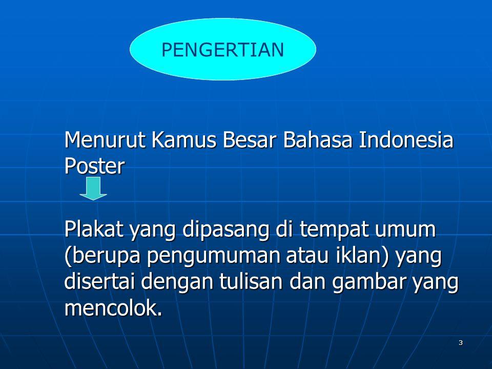 Menurut Kamus Besar Bahasa Indonesia Poster