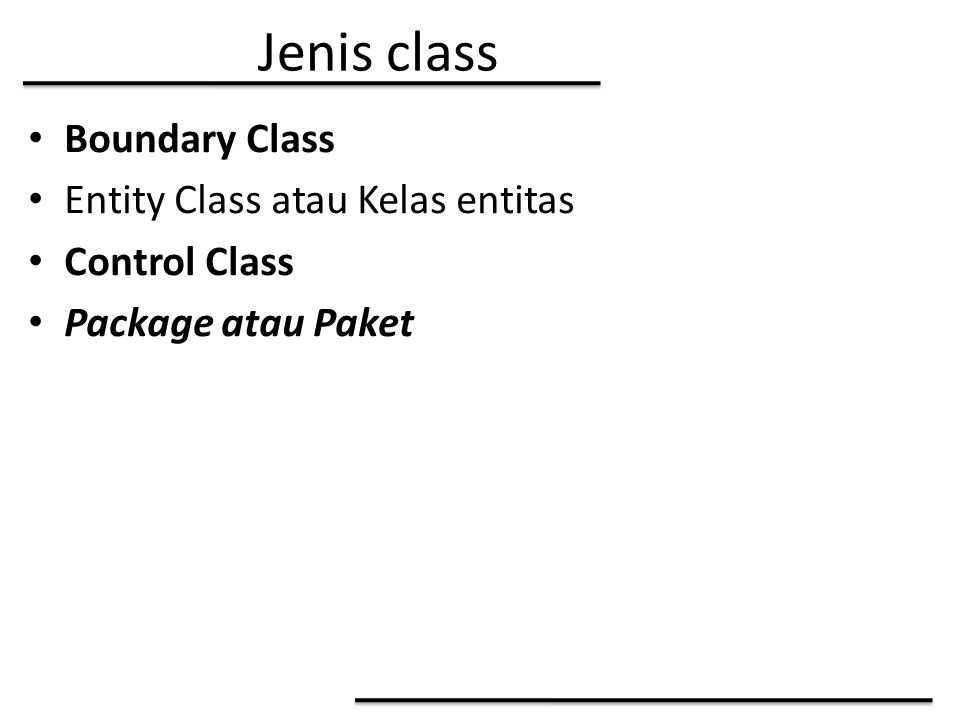 Jenis class Boundary Class Entity Class atau Kelas entitas