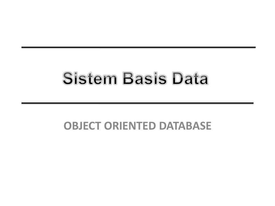 OBJECT ORIENTED DATABASE